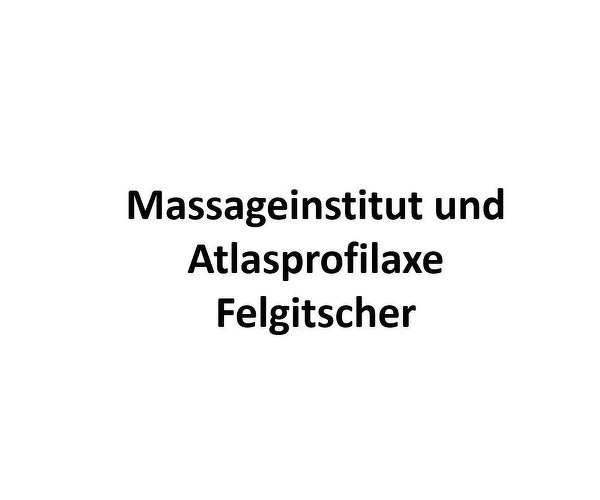 Massageinstitut und Atlasprofilaxe Felgitscher