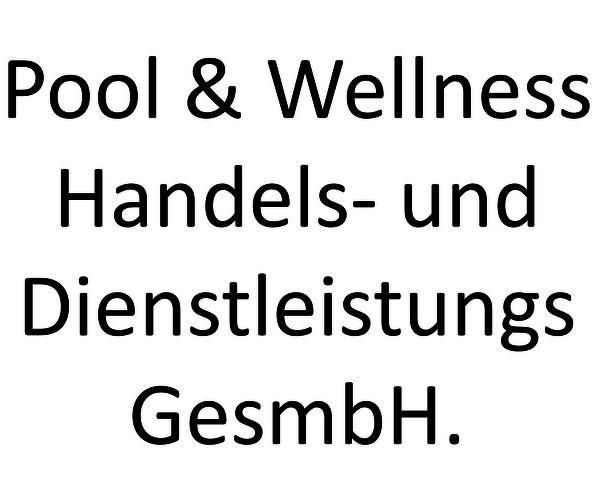 Pool & Wellness Handels- und Dienstleistungs GesmbH.