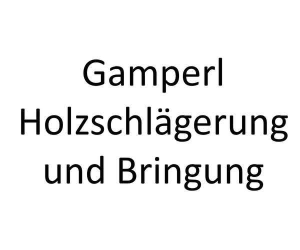 Gamperl Holzschlägerung und Bringung