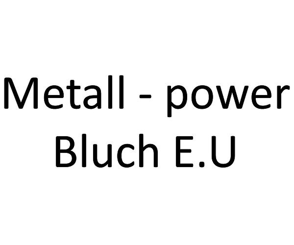 Metall - power Bluch