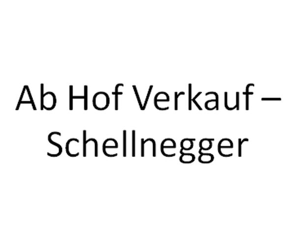 Ab Hof Verkauf - Schellnegger