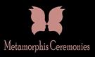 Metamorphis Ceremonies
