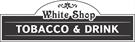 """""""White"""" Shop Tabacco&Drinks"""