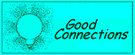 Good Connections