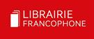 LIBRAIRIE FRANCOPHONE