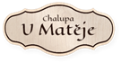 Chalupa U Matěje