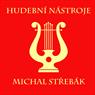 Hudební nástroje Michal Střebák