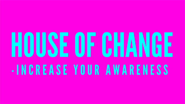 House of Change