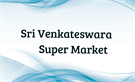 SREE VENKATESHWARA SUPERMARKET