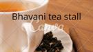 BHAVANI TEA STALL