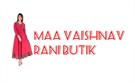 Maa Vaishnav Rani Butik