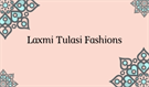LAXMI TULASI FASHIONS