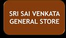 SRI SAI VENKATA GENERAL STORE