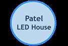 PATEL LED HOUSE