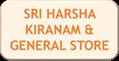 SRI HARSHA KIRANAM & GENERAL STORE