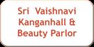 SRI VAISHNAVI KANGAN HALL & BEAUTY PARLOR