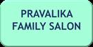 PRAVALIKA FAMILY SALON