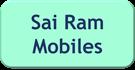 SAI RAM MOBILES