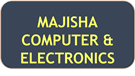 MAJISHA COMPUTER AND ELECTRONICS