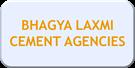 BHAGYA LAXMI CEMENT AGENCIES
