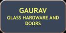 GAURAV GLASS HARDWARE AND DOORS