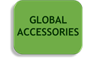 GLOBAL ACCESSORIES