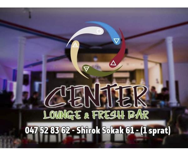 Center - Lounge & Fresh Bar