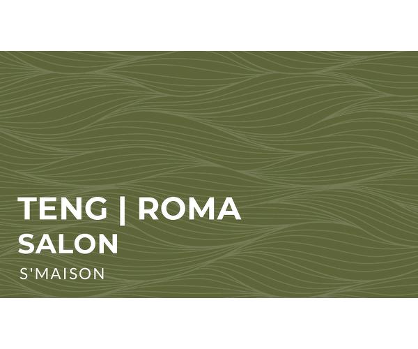 Teng Roma Salon - S Maison