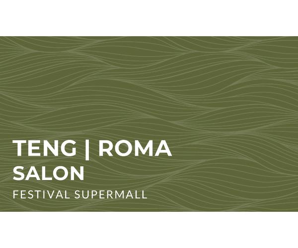Teng Roma Salon - Festival Mall Alabang