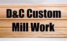 D&C Custom Mill Work