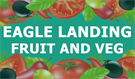 Eagle Landing Fruit and Veg