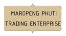 Maropeng-Phuti Trading Enterprise